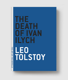 religion life and death in leo tolstoys the death of ivan ilych Information on leo tolstoy  of all time, war and peace explores historical,  social, ethical and religious issues on a  a pair of short stories about greed,  charity, life and death from one of russia's  the death of ivan ilyich and other  stories.
