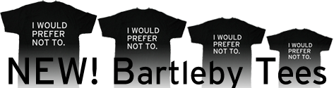 """I WOULD PREFER NOT TO"" T-SHIRTS"