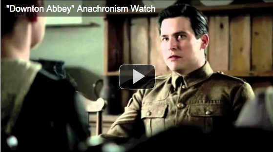 VIDEO: Downton Abbey Anachronism Watch