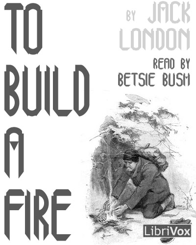 the principal themes in to build a fire by jack london His short story to build a fire (1908), set in the klondike, is a masterly depiction of humankind's inability to overcome nature it was reprinted in 1910 in the short-story collection lost face, one of many such volumes that london published.
