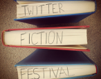 Look out world, it's time for the Twitter Fiction Festival