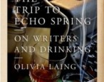 Writing drunk: Olivia Laing finds links between writing and drinking