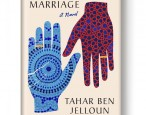 On sale today: <i>The Happy Marriage</i> by Tahar Ben Jelloun