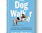Fall Books Preview: The Dog Walker, by Joshua Stephens