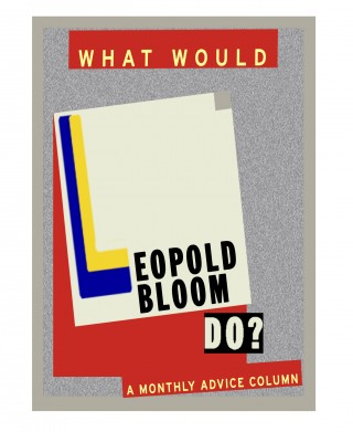 Leopold Bloom Advice