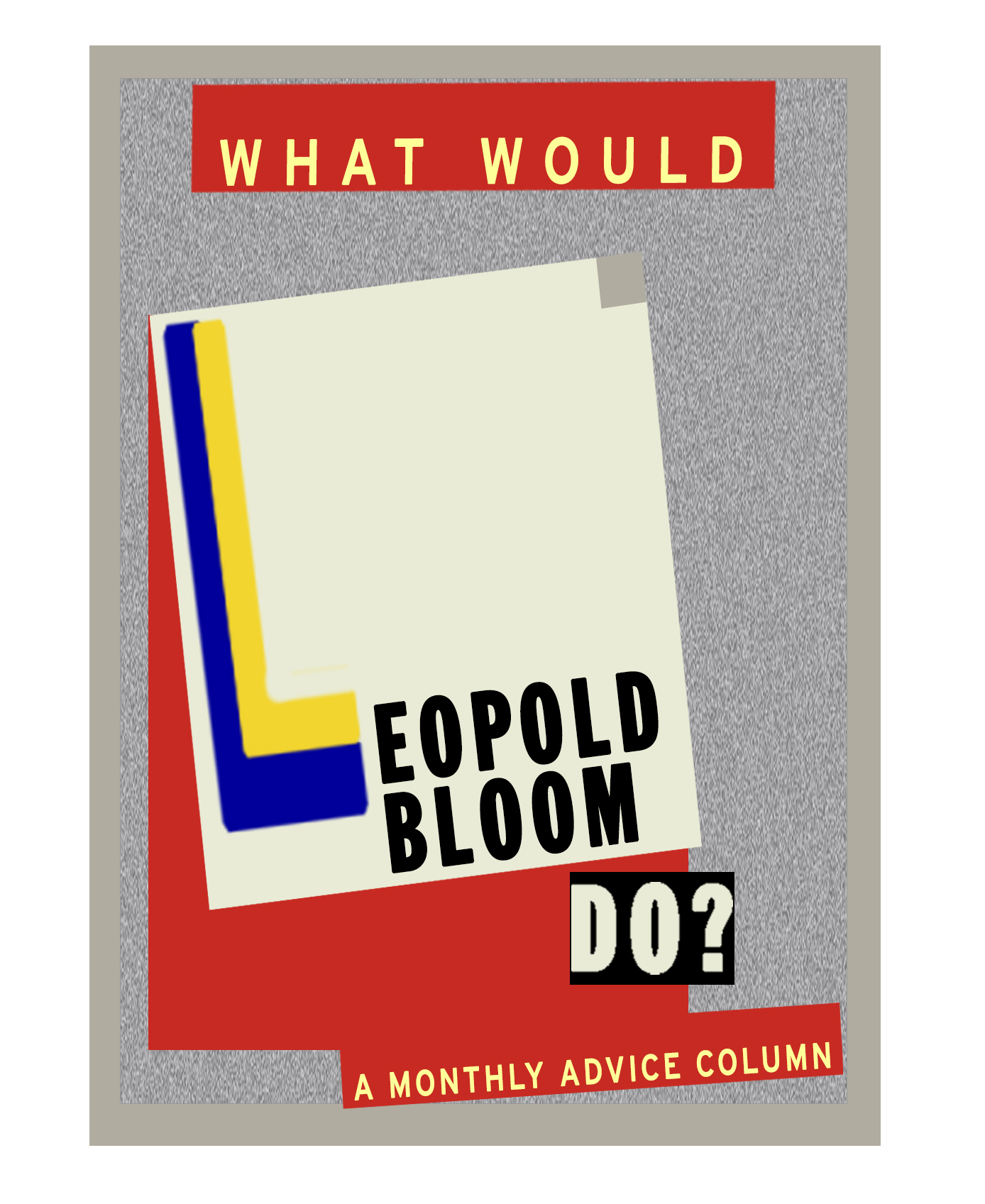 What Would Leopold Bloom Do? Volume 10: <strong>Bloomsday Edition</strong>