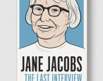 On sale today: <i>Jane Jacobs: The Last Interview</i>