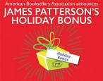 James Patterson, publishing's own Saint Nick, doles out bonuses to independent booksellers