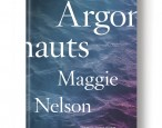 On sale today by Melville House UK: <i>The Argonauts</i>, by Maggie Nelson