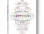 Now available in paperback: <br> <i>Happiness</i>, by Frédéric Lenoir