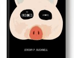 Summer Books Preview: <i>The Insides</i>, by Jeremy Bushnell