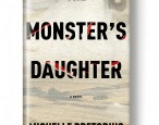 On sale now: <i>The Monster's Daughter</i> by Michelle Pretorius