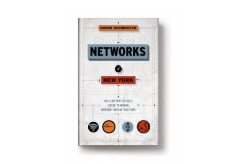 On sale today: <i>Networks of New York</i> by Ingrid Burrington