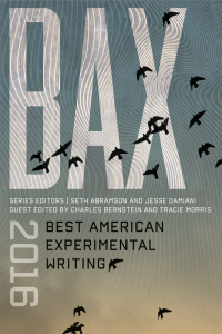 The next volume of Best American Experimental Writing will be published on December 6, 2016