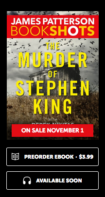 James Patterson announced the cancellation of this November book. (On Friday, the cover image wass still on the Bookshots website.)