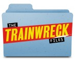 Introducing: <strong>The Trainwreck Files</strong>