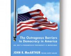 John R. MacArthur on the Electoral College and other hiccups in democracy