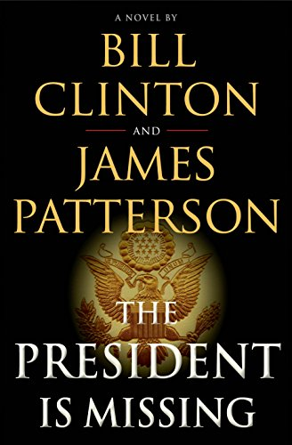 Bill Clinton and James Patterson collaborate on a novel, <i>The President Is Missing</i>