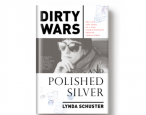 Nonfiction preview: <i>Dirty Wars and Polished Silver</i>