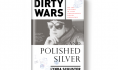 I Go To Bed Dreaming of Henry Kissinger: Lynda Schuster's <i>Dirty Wars and Polished Silver</i> is on sale today