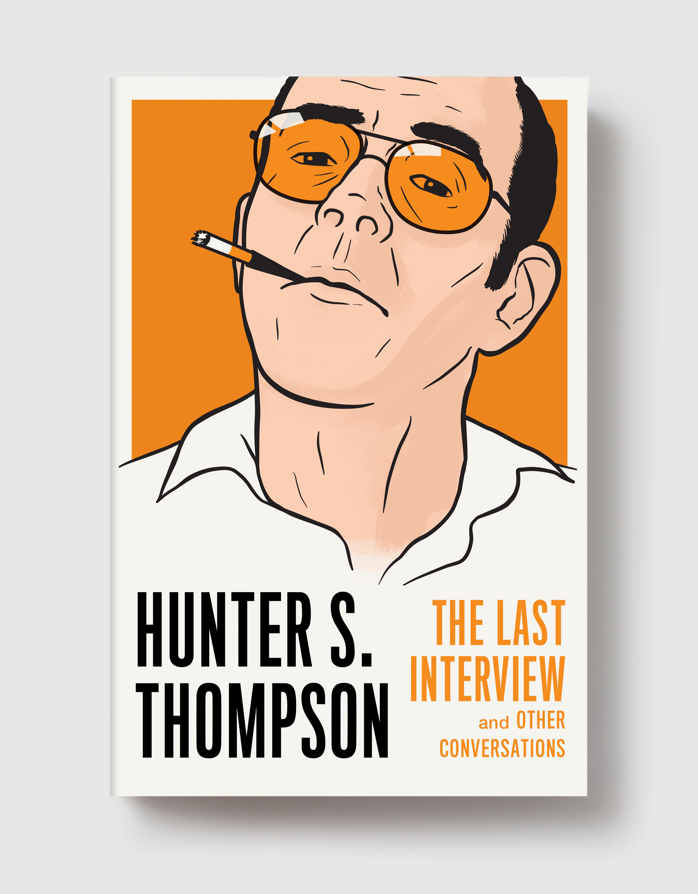 Hunter S. Thompson The Final Words - 2019 year