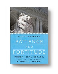 Out today in paperback: Patience and Fortitude by Scott Sherman