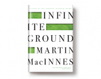 Out today: <i>Infinite Ground</i> by Martin MacInnes