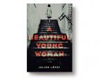 Anatomy of a (Translated) Page: Julián López's <i>A Beautiful Young Woman</i>