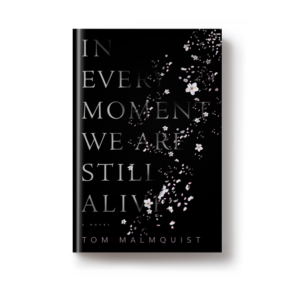 Out today: <i>In Every Moment We Are Still Alive</i> by Tom Malmquist