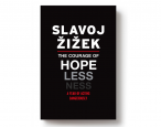 Out today: <i>The Courage of Hopelessness</i> by Slavoj Žižek