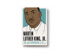 One day only: 99¢ e-book of <i>Martin Luther King, Jr.: The Last Interview and Other Conversations</i>