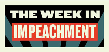 The Week in Impeachment: The Trump Effect pervades