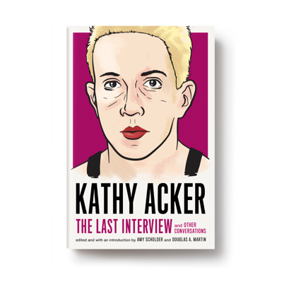 Winter book preview: <i>Kathy Acker: The Last Interview and Other Conversations</i>