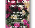 Author of How to Do Nothing doing something with NPR
